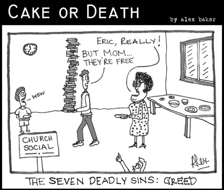 Cake or Death Cartoon 135 (Cartoon Greed October 22 2009)