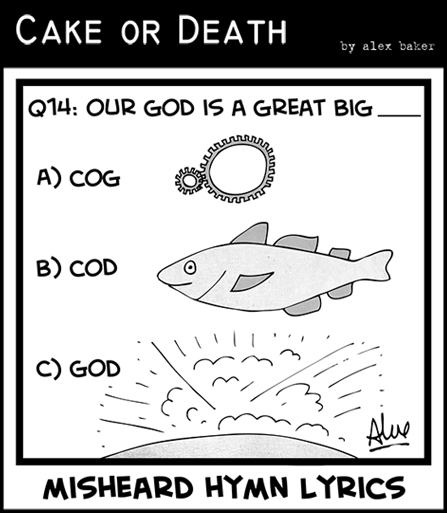 Cake-or-Death-Christian-Church-Religion-Cartoon-by-Alex-Baker311-(Cartoon-misheard-lyrics-January-8-2013)